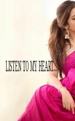 LISTEN TO MY HEART....