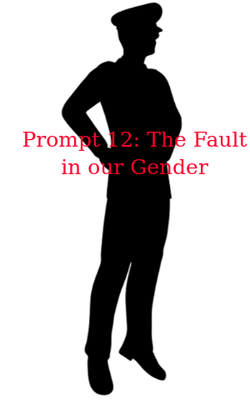 Prompt 12: The Fault in our Gender