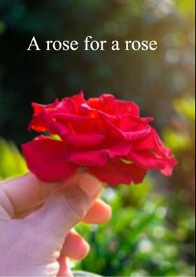A Rose For A Rose