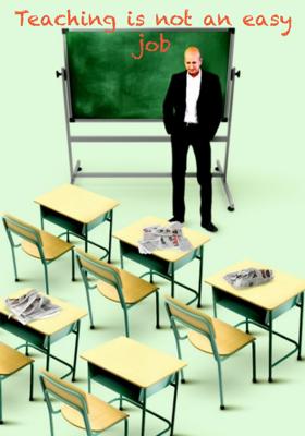 Teaching is not an easy job