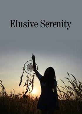 Elusive Serenity