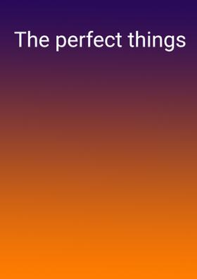 The Perfect Things