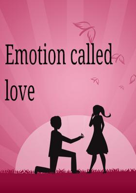 Emotion called love