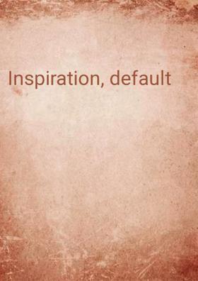 Inspiration, Default