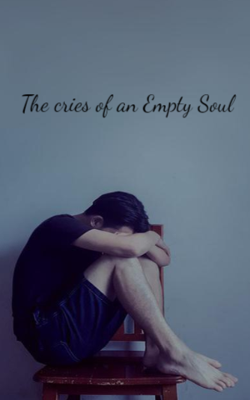 The Cries Of An Empty Soul