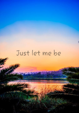 Just Let Me Be