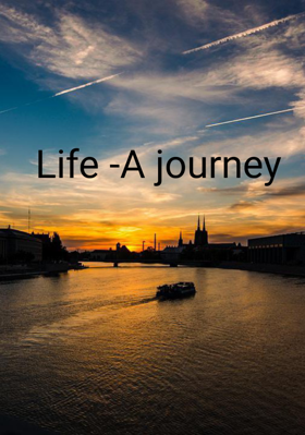 Life -A journey