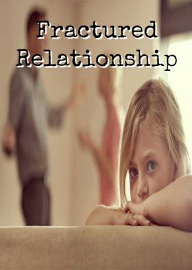 Fractured Relationship