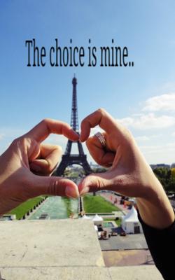 The Choice is Mine..