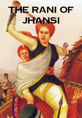 The Rani Of Jhansi