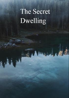 The Secret Dwelling