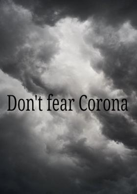 Don't Fear Corona