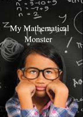 My Mathematical Monster