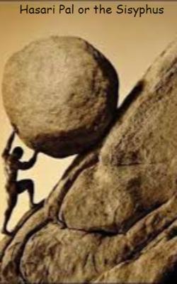 Hasari Pal Or The Sisyphus