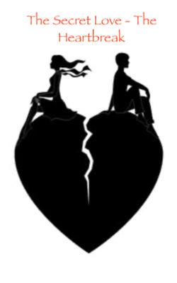 The Secret Love - The Heartbreak