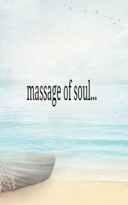 Massage of Soul...