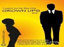 I Want To Be Like The Grown Ups Are