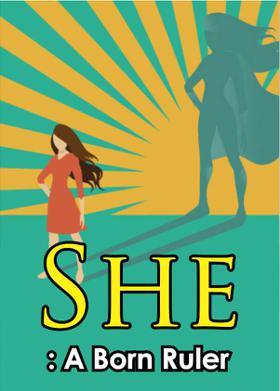 She : A Born Ruler