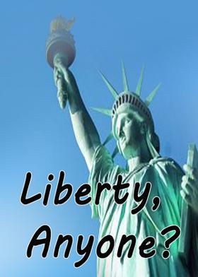 Liberty, Anyone?