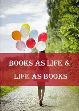 Books As Life & Life As Books