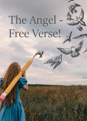 The Angel - Free Verse!