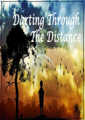 Darting Through The Distance