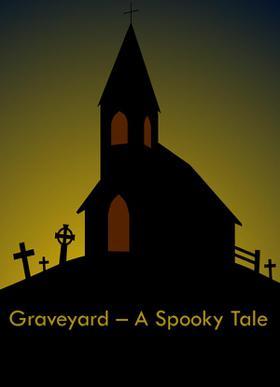 Graveyard – A Spooky Tale