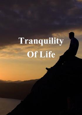 Tranquility Of Life