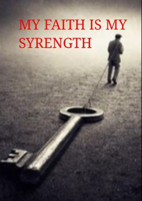 My Faith Is My Strength