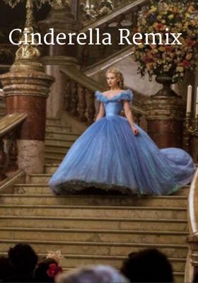 Cinderella Remix