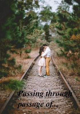 Passing Through The Passage Of...