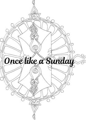 Once Like A Sunday