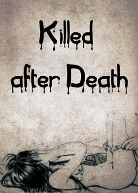 Killed after Death