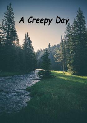 A Creepy Day