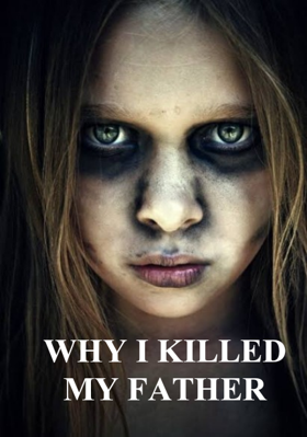 Why I Killed My Father