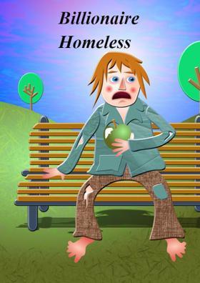 Billionaire Homeless