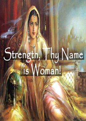 Strength, Thy Name is Woman!