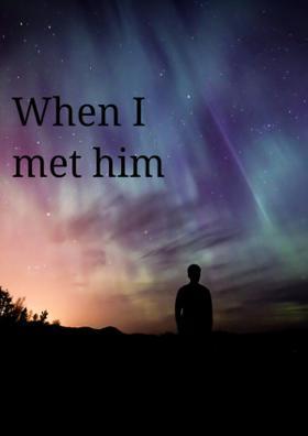 When I Met Him