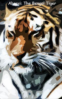 Aharsi: The Bengal Tiger