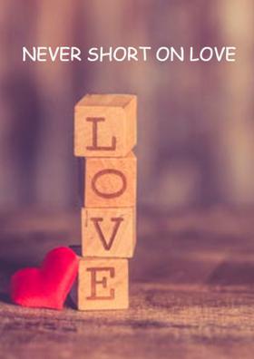 Never Short On Love