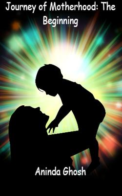 Journey of Motherhood: The Beginning