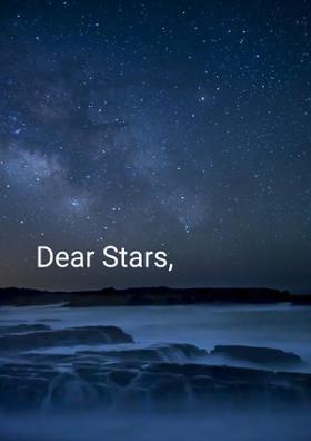 Dear Stars