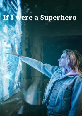 If I Were A Superhero