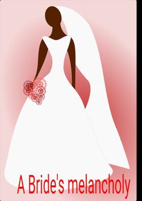 A Bride's Melancholy