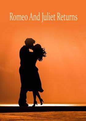 Romeo And Juliet Returns