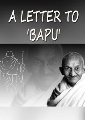 A LETTER TO 'BAPU'