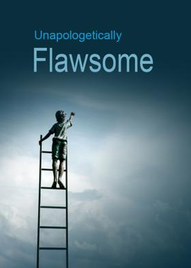 Unapologetically Flawsome