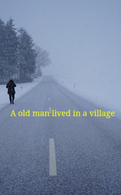 A old man lived in a village