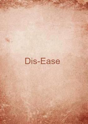 Dis-Ease