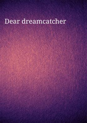 Dear Dreamcatcher